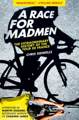 A Race for Madmen By Sidwells, Chris/ Dugard, Martin (AFT)